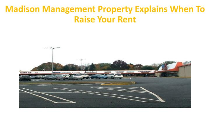 madison management property explains when to raise your rent n.