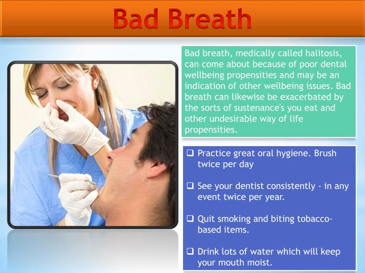 halitosis oral hygiene and breath clinics Dietary factors as well as tobacco and alcohol use may all be factors in causing bad breath poor oral hygiene  see a health care professional about bad breath.