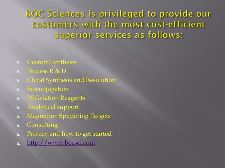 BOC Sciences is privileged to provide our customers with the most cost-efficient superior services a...
