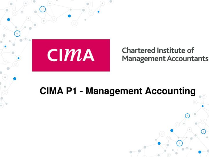 cima p1 exam track Cima p1 exam tips | the cima student the cima p1 management accounting is a tricky little paper pass but it's one of the more interesting papers as it builds your knowledge of management accounting and the various concepts involved †and, after all, this is why we are studying for the cima qualification.