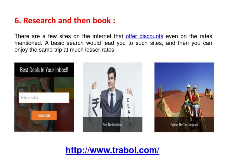6. Research and then book :