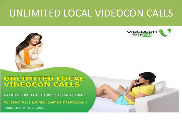 unlimited local videocon calls