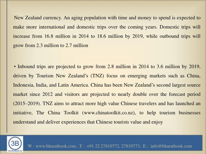 New Zealand currency. An aging population with time and money to spend is expected to make more inte...
