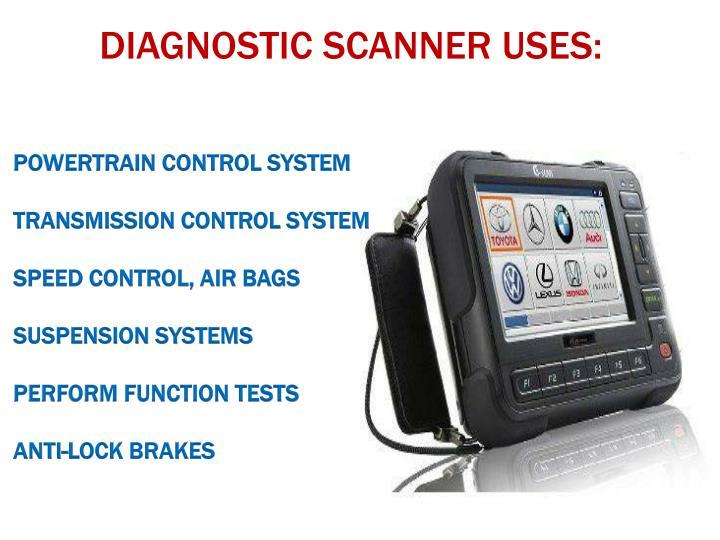 DIAGNOSTIC SCANNER USES: