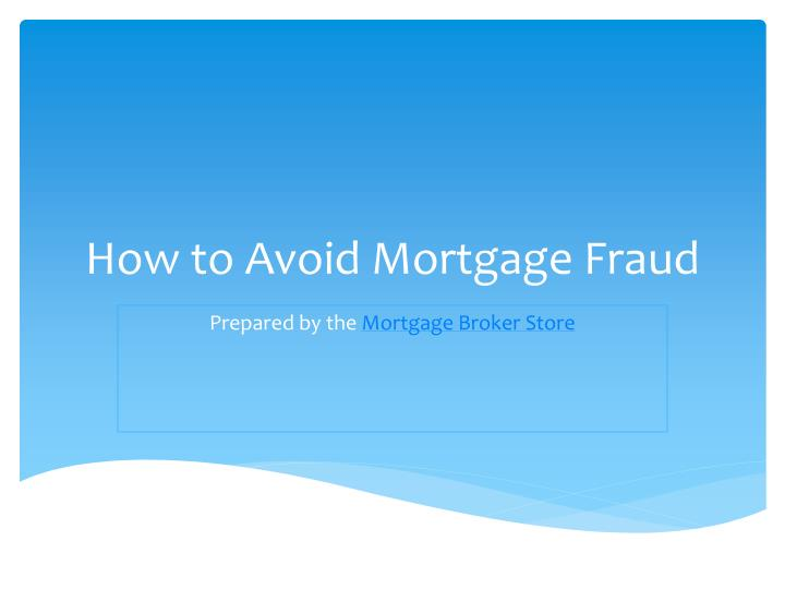 how to avoid mortgage fraud n.