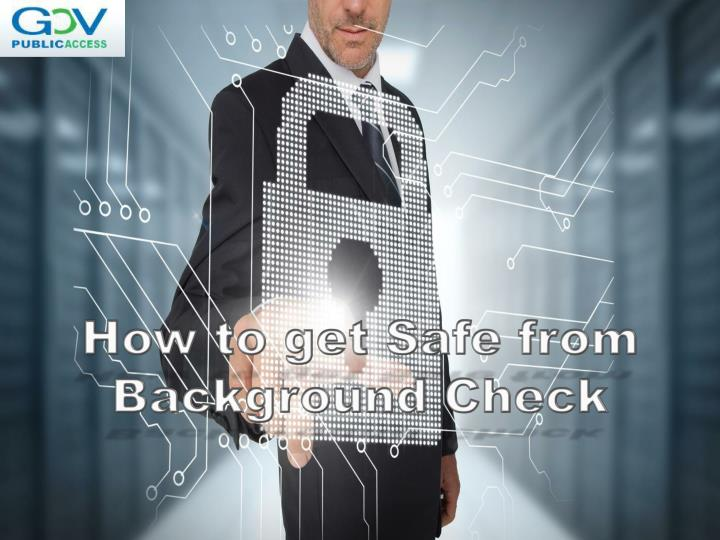 how to get safe from background check n.