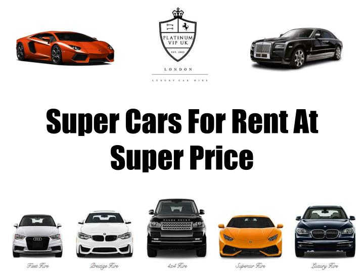super cars for rent at super price n.