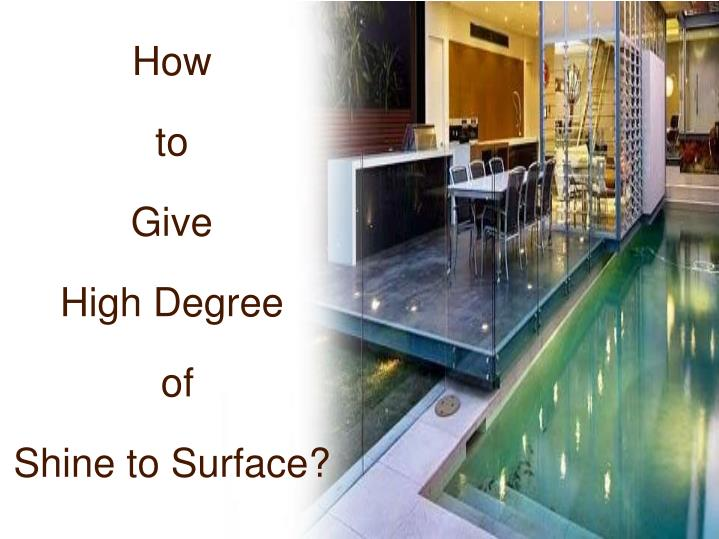how to give high degree of shine to surface n.