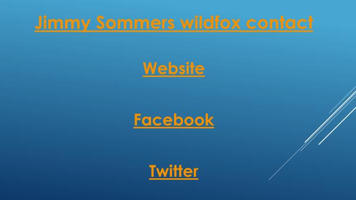 Jimmy Sommers wildfox contact