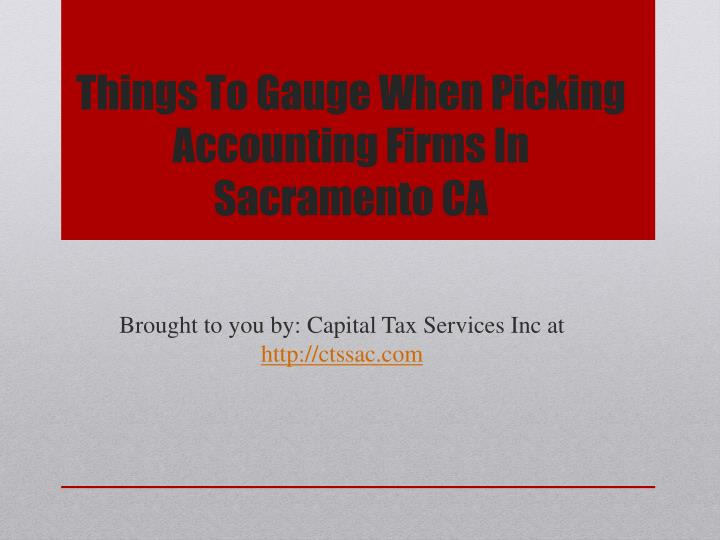 things to gauge when picking accounting firms in sacramento ca n.