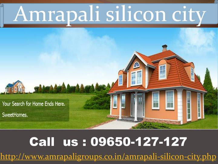 call us 09650 127 127 http www amrapaligroups co in amrapali silicon city php n.