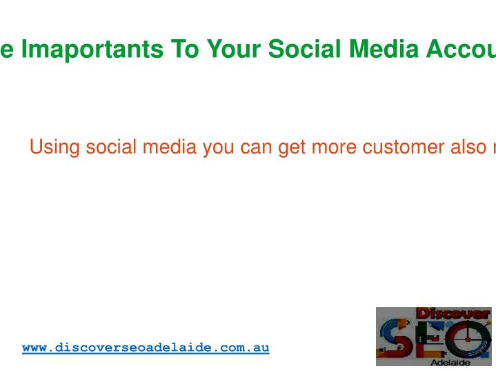 Give Imaportants To Your Social Media Accounts