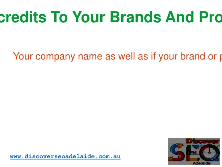 Give credits To Your Brands And Products