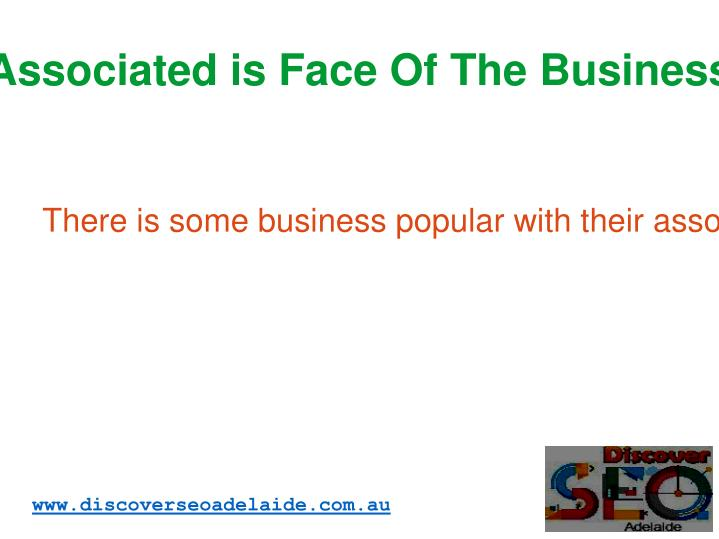 Associated is Face Of The Business