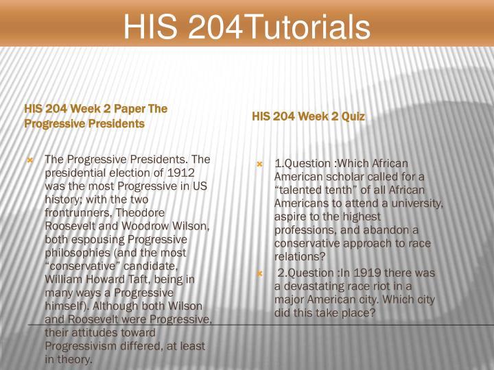 HIS 204 Week 2 Paper The Progressive Presidents