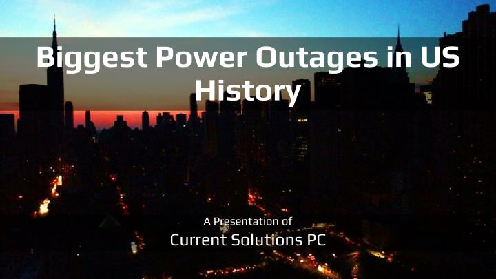 biggest power outages in us history n.