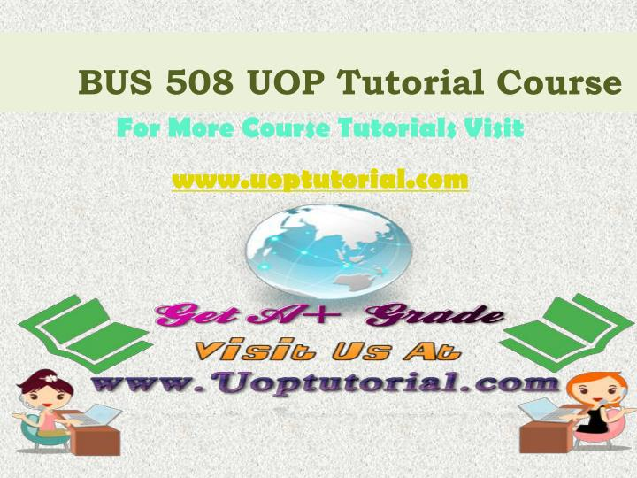 bus 508 uop tutorial course n.