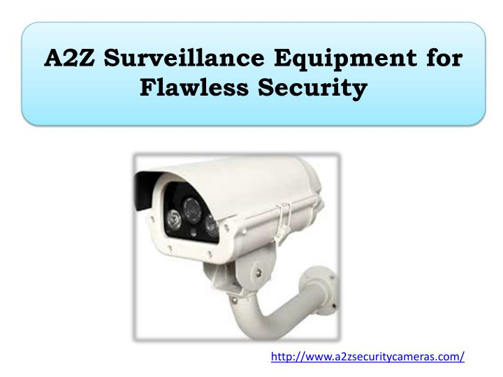 a2z surveillance equipment for flawless security n.