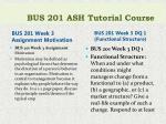 bus 201 ash tutorial course4