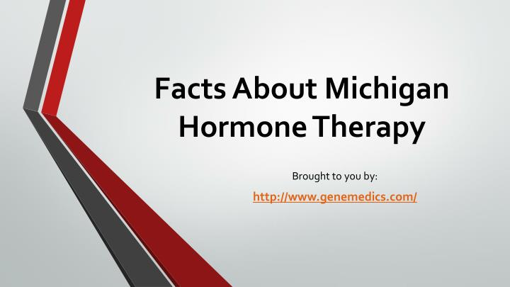 facts about michigan hormone therapy n.