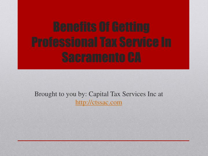 benefits of getting professional tax service in sacramento ca n.