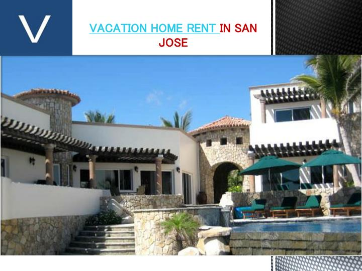 Ppt Vacation Home Rent In San Jose Powerpoint