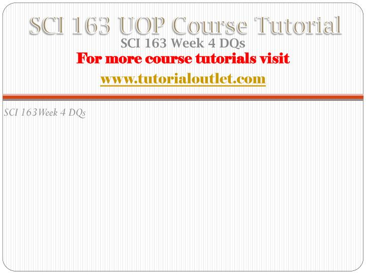 SCI 163 UOP Course Tutorial