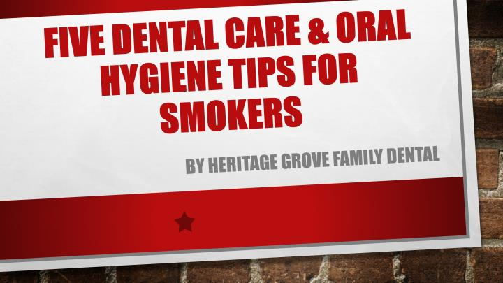 five dental care oral hygiene tips for smokers n.