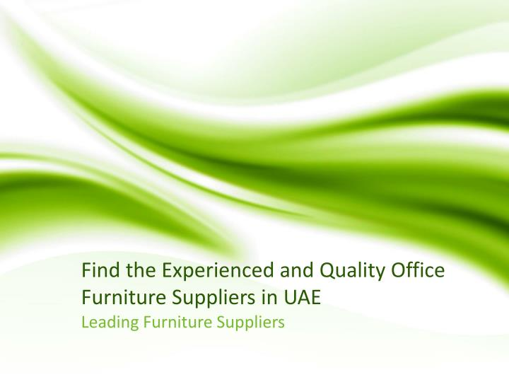 find the experienced and quality office furniture suppliers in uae n.