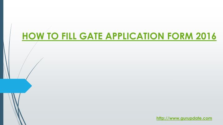 how to fill gate application form 2016 n.