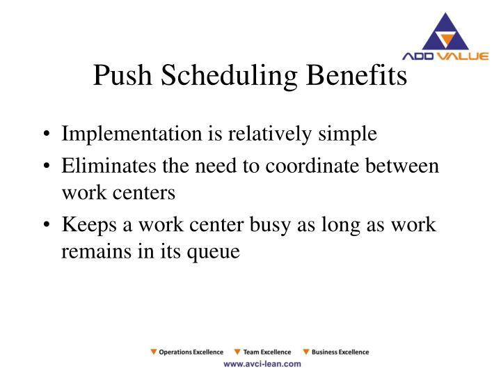 Push Scheduling Benefits