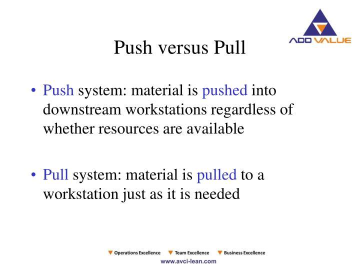 Push versus Pull