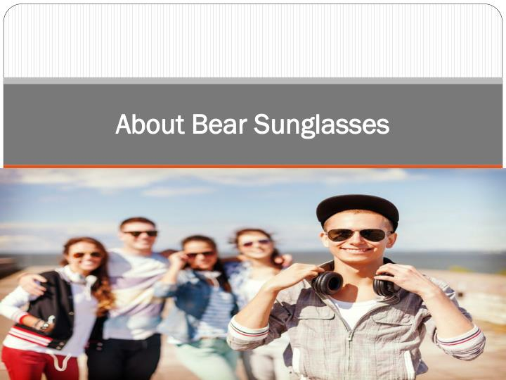 about bear sunglasses n.