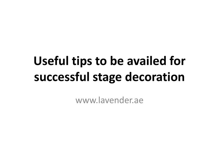 useful tips to be availed for successful stage decoration n.