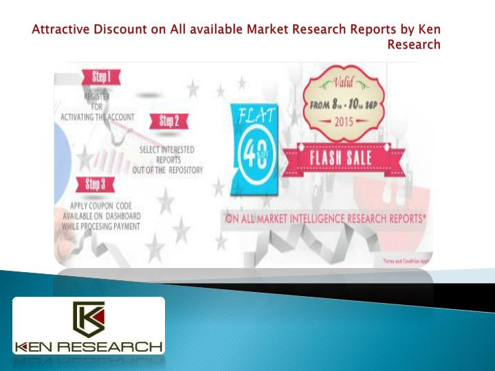 attractive discount on all available market research reports by ken research n.