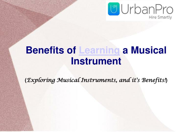 benefits of learning a musical instrument exploring musical instruments and it s benefits n.