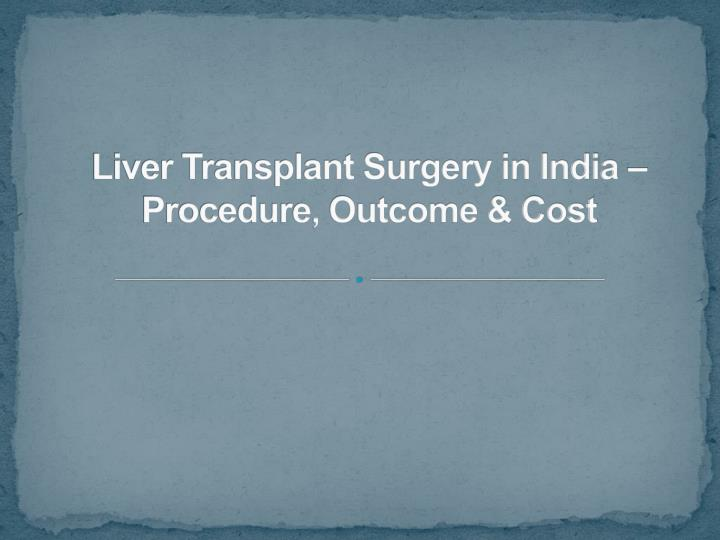 liver transplant surgery in india procedure outcome cost n.