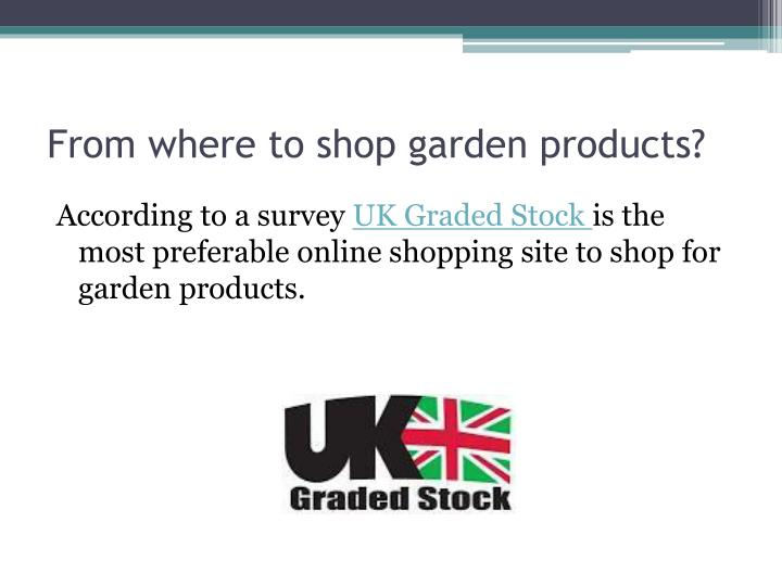 From where to shop garden products?