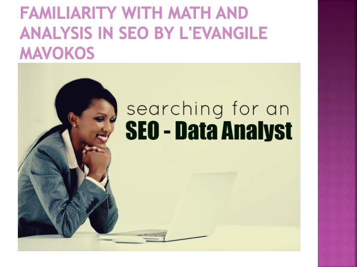 familiarity with math and analysis in seo by l evangile mavokos n.