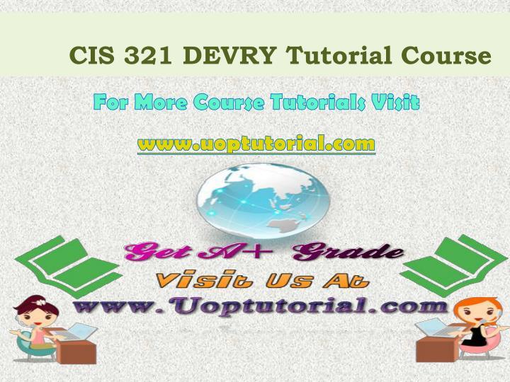 CIS 321 DEVRY Tutorial