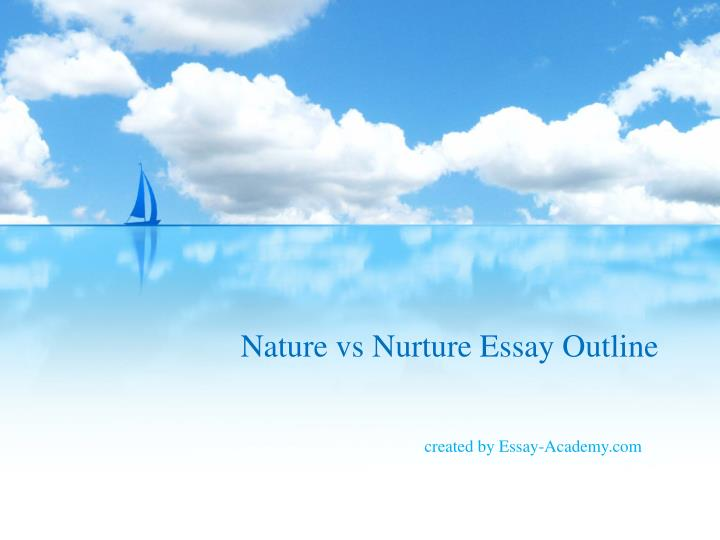 science vs nature essay Essay about creative talents and the nature-nurture controversy - throughout the early 1900s, the nature-nurture debate (also referred to as heredity-environment and maturation-learning) was the center of lively controversy.