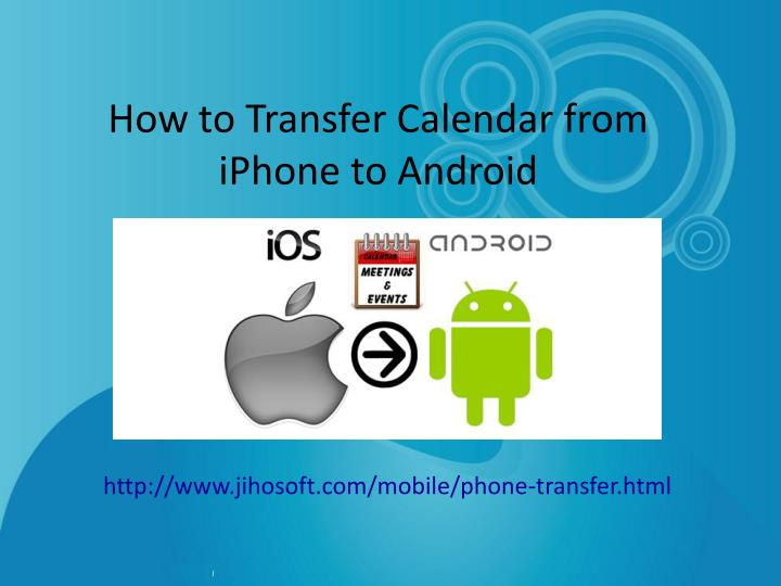 sending pictures from iphone to android ppt how to transfer calendar from iphone to android 5834