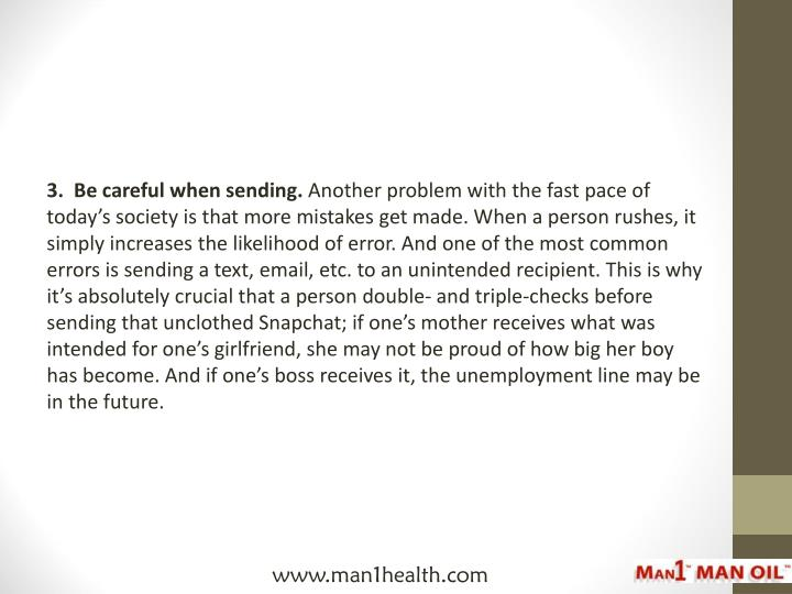 3.  Be careful when sending.