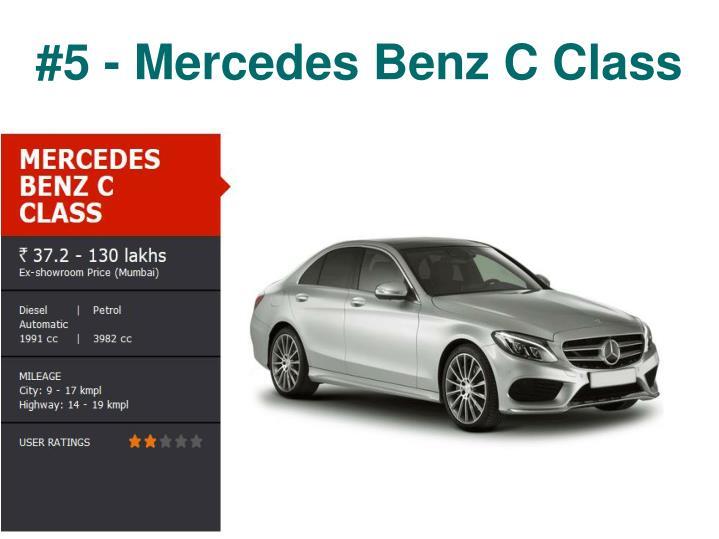 #5 - Mercedes Benz C Class