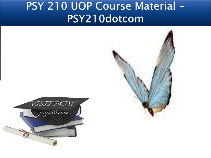 psy 210 uop course material psy210dotcom n.