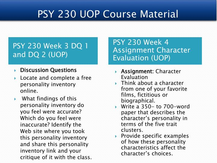 psy 230 week four the big five psy 230 week 4 assignment charachter evaluation assignment: character evaluation think about a character from one of your favorite films, fictitious or biographical.