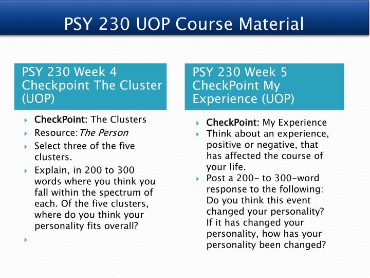 psy 230 week 5 checkpoint my experiences Start studying psy 230 exam #4 learn vocabulary, terms, and more with flashcards, games, and other study tools.
