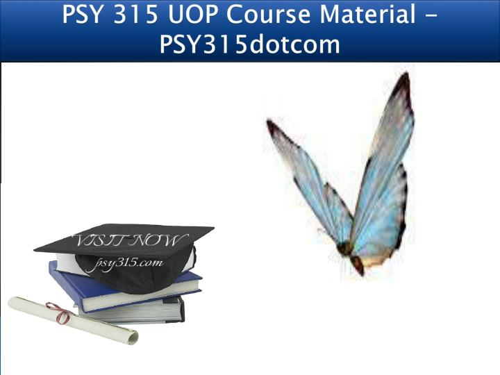 psy 315 uop course material psy315dotcom n.