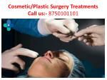 cosmetic plastic surgery treatments call us 87501011012
