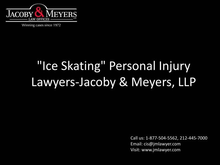 ice skating personal injury lawyers jacoby meyers llp n.
